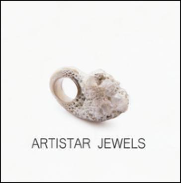 Artistar jewels 2016. Ediz. italiana e inglese - E. Lovotti |