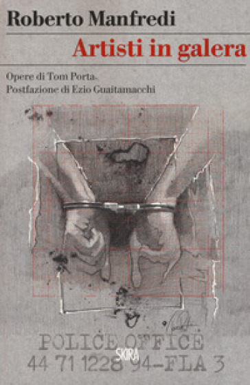 Artisti in galera. Opere di Tom Porta
