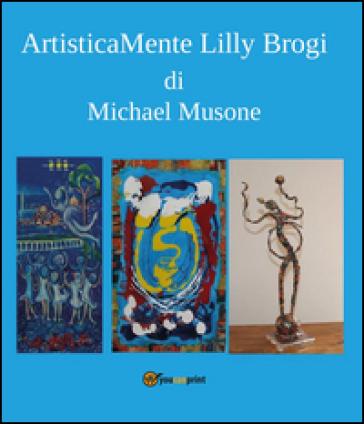 Artisticamente Lilly Brogi - Michael Musone |