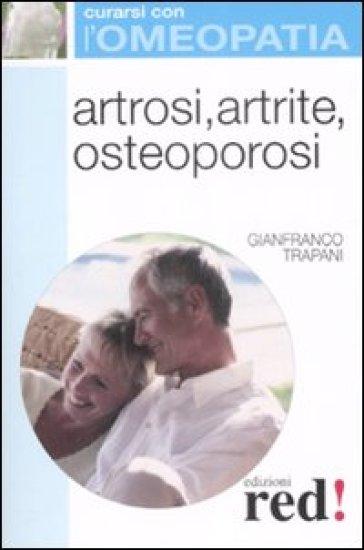 Artrosi, artrite, osteoporosi - Gianfranco Trapani  