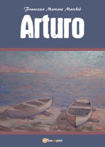 Arturo - Francesco Mariano Marchiò |