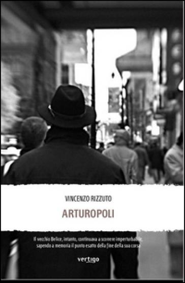 Arturopoli - Vincenzo Rizzuto  
