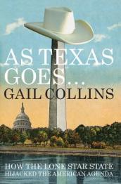 /As-Texas-Goes/Gail-Collins/ 978087140407