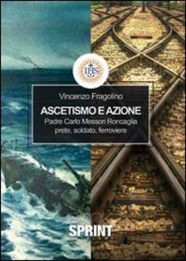 Ascetismo e azione - Vincenzo Fragolino |