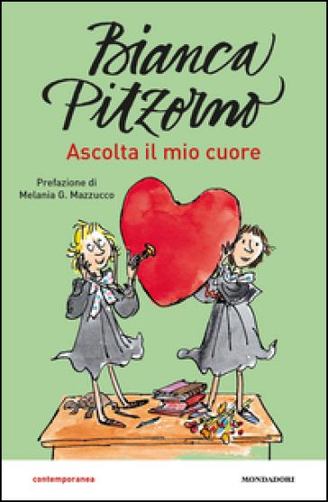 Ascolta il mio cuore - Bianca Pitzorno