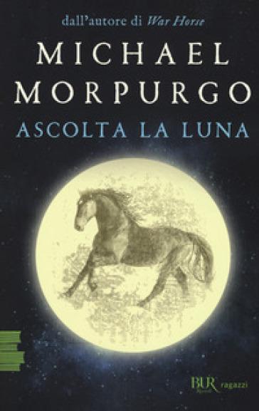 Ascolta la luna - Michael Morpurgo | Thecosgala.com