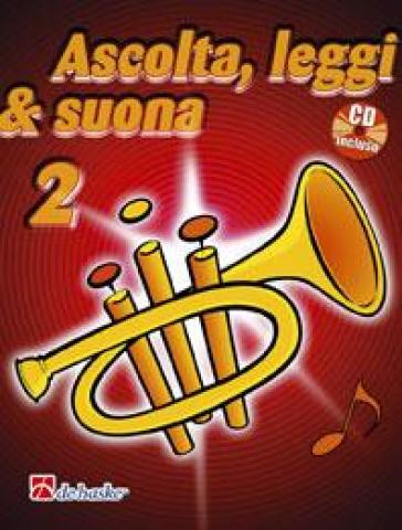 Ascolta, leggi & suona. Per la Scuola media. Con CD Audio. 2.Metodo per tromba - Tijmenkastelein Jaap Botma  