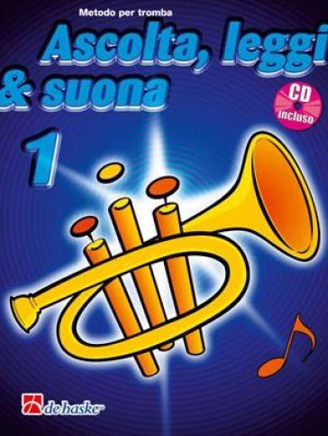 Ascolta, leggi & suona. Per la Scuola media. Con CD Audio. 1: Metodo per tromba - Tijmen Botma  