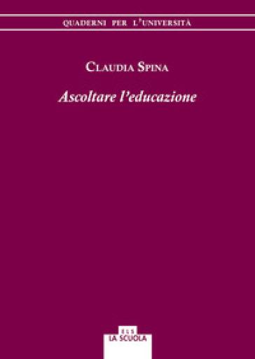 Ascoltare l'educazione - Claudia Spina | Thecosgala.com