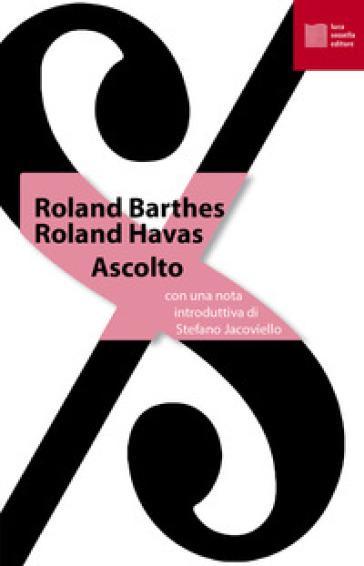 Ascolto - Roland Barthes |