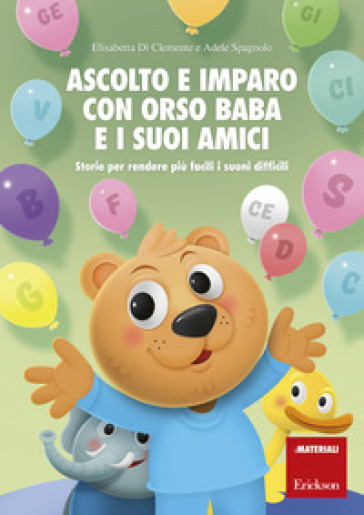 Ascolto e imparo con orso Baba e i suoi amici. Storie per rendere più facili i suoni difficili - Adele Spagnolo | Thecosgala.com