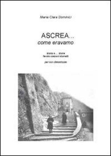 Ascrea... come eravamo - Maria Clara Dominici  