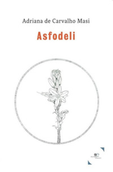 Asfodeli - Adriana De Carvalho Masi |