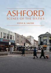 Ashford - Scenes of the Sixties