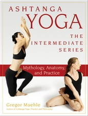 Ashtanga Yoga The Intermediate Series