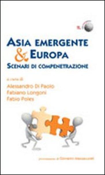 Asia emergente & Europa. Scenari di compenetrazione - F. Poles |