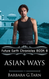 Asian Ways (Future Earth Chronicles Book 8)