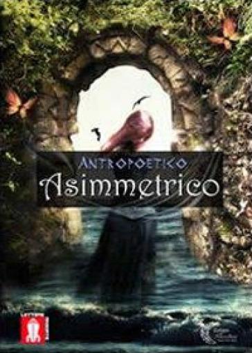 Asimmetrico - Antropoetico |