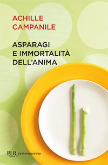 Asparagi e immortalità dell'anima - Achille Campanile |