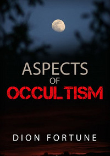 Aspects of occultism - Fortune Dion |