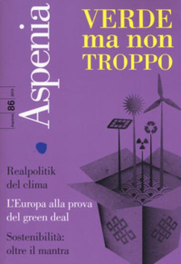 Aspenia (2019). 86: Verde ma non troppo