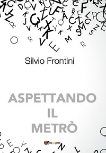 Aspettando il metrò - Silvio Frontini | Thecosgala.com