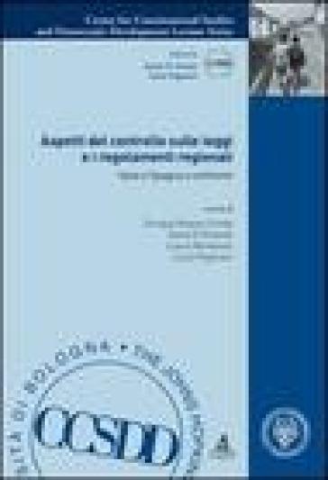 Aspetti del controllo sulle leggi e i regolamenti regionali. Italia e Spagna a confronto -  pdf epub