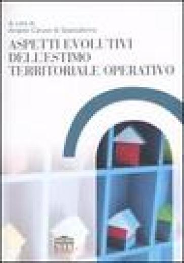 Aspetti evolutivi dell'estimo territoriale operativo - A. Caruso Di Spaccaforno  
