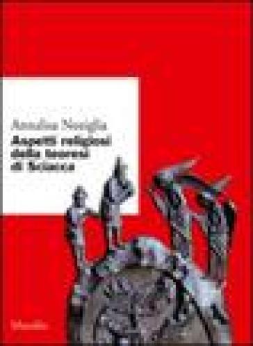 Aspetti religiosi della teoresi di Sciacca - Annalisa Noziglia |