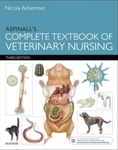 Aspinall s Complete Textbook of Veterinary Nursing E-Book