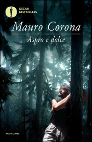 Aspro dolce - Mauro Corona |