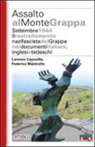 Assalto al Monte Grappa - Lorenzo Capovilla   Kritjur.org