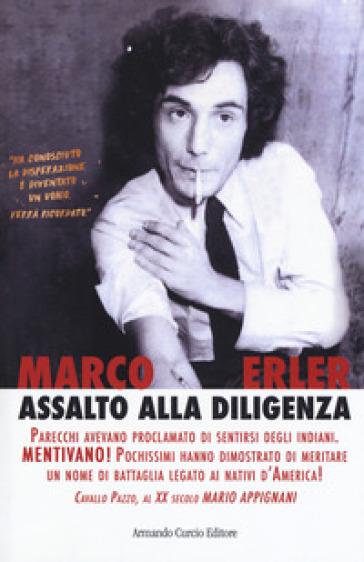 Assalto alla diligenza. Cavallo Pazzo, al XX secolo Mario Appignani - Marco Erler |