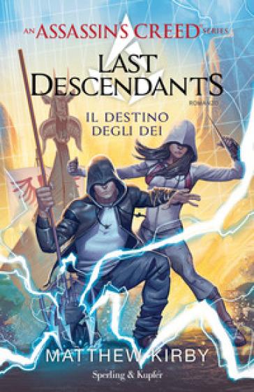 Assassin's Creed. Last descendants. 3: Il destino degli dei - Matthew Kirby |