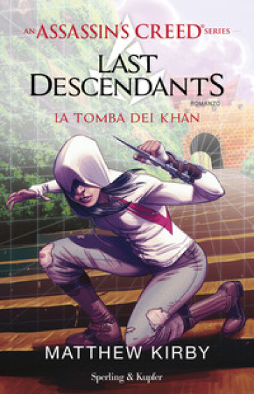 Assassin's Creed. Last descendants. 2: La tomba dei Khan - Matthew Kirby |