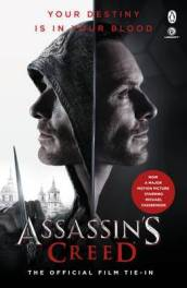 Assassin s Creed: The Official Film Tie-In