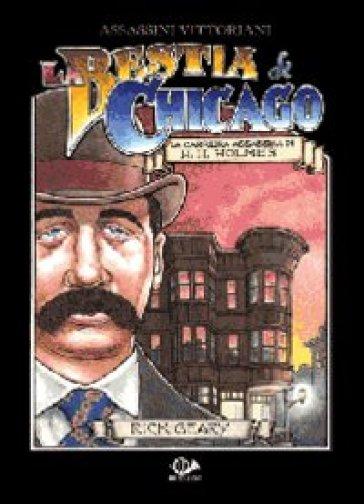 Assassini vittoriani. 2.La bestia di Chicago - Rick Geary  