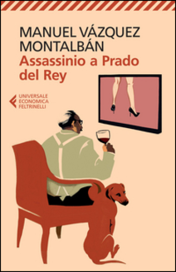 Assassinio a Prado del Rey - Manuel Vazquez Montalban |