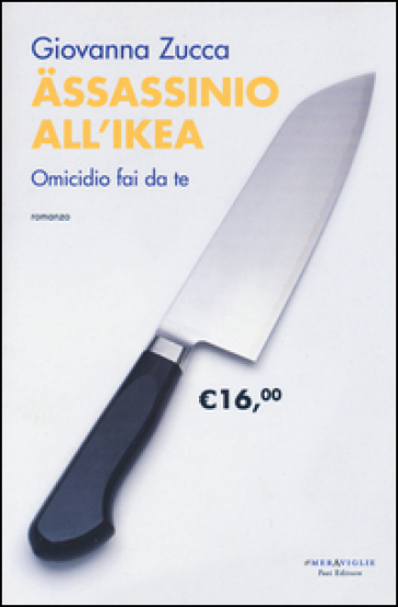 Assassinio all'Ikea. Omicidio fai da te - Giovanna Zucca | Ericsfund.org