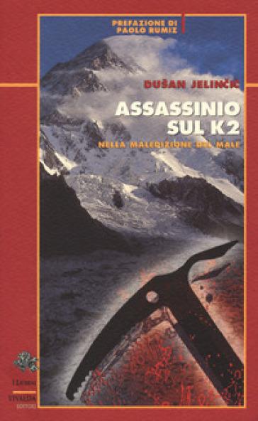Assassinio sul K2. Nella maledizione del male - Dusan Jelincic |