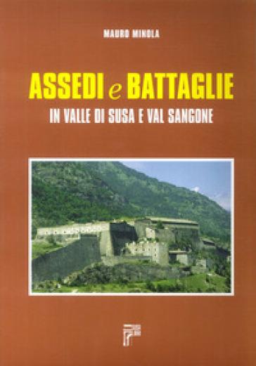 Assedi e battaglie in valle di Susa e val Sangone - Mauro Minola   Ericsfund.org