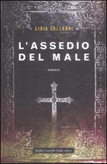 Assedio del male (L') - Lidia Colleoni |