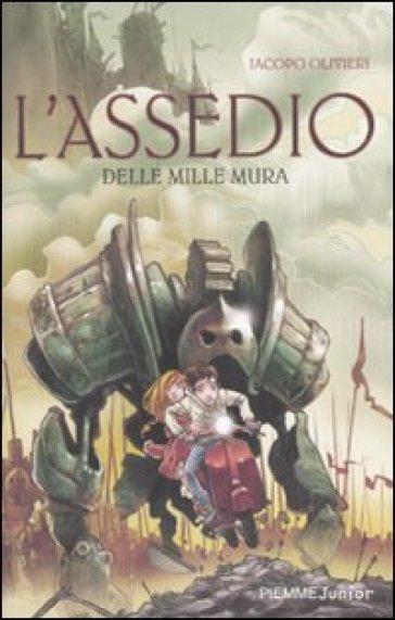 Assedio delle mille mura (L') - Jacopo Olivieri | Rochesterscifianimecon.com