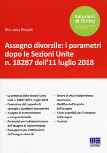 Assegno divorzile: i parametri dopo le Sezioni Unite n. 18287 dell'11 luglio 2018 - Manuela Rinaldi | Rochesterscifianimecon.com