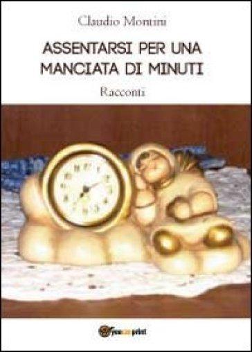 Assentarsi per una manciata di minuti - Claudio Montini |