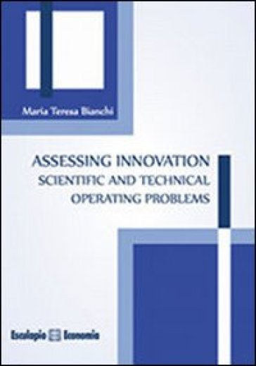 Assessing innovation. Scientific and technical operating problems - M. Teresa Bianchi   Thecosgala.com