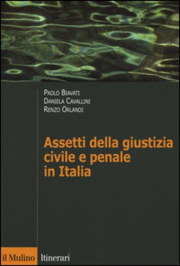 Assetti della giustizia civile e penale in Italia - Paolo Biavati | Thecosgala.com
