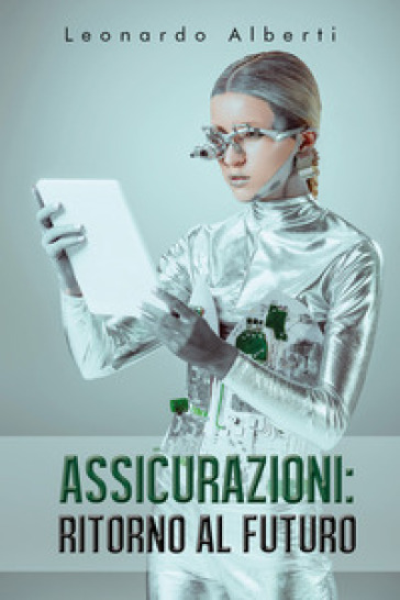 Assicurazioni: ritorno al futuro - Leonardo Alberti |