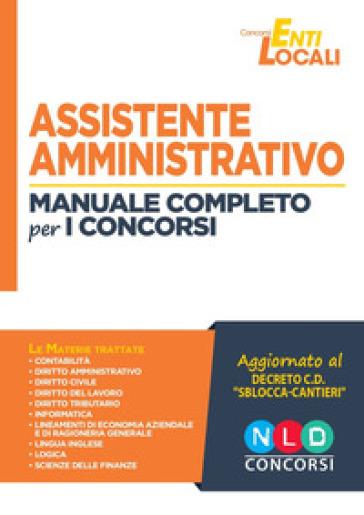 Assistente amministrativo. Manuale completo per i concorsi - Cristiana Apostolo |