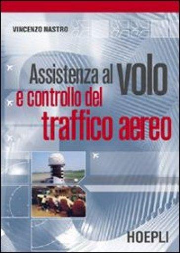 Assistenza al volo e controllo del traffico aereo - Vincenzo Nastro |